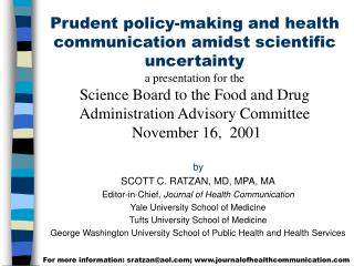Prudent policy-making and health communication amidst scientific uncertainty       a presentation for the  Science Board