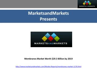 Membranes Market worth $29.3 Billion by 2019