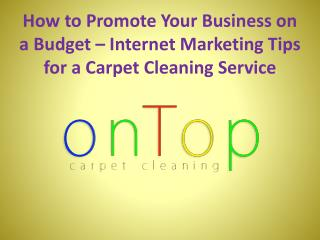 Internet Marketing Tips for a Carpet Cleaning Service