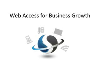 Web Access for Business Growth