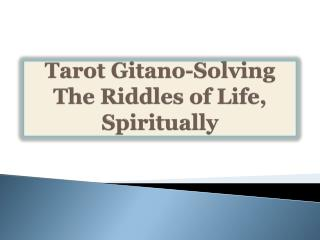 Tarot Gitano-Solving The Riddles of Life, Spiritually