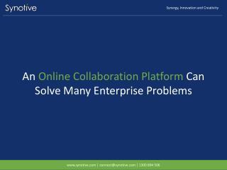 An Online Collaboration Platform Can Solve Many Enterprise