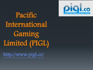 Pacific International Gaming Limited