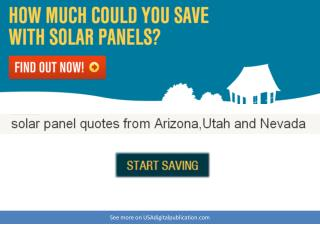 Solar panel quotes from arizona,utah and nevada - Get starte