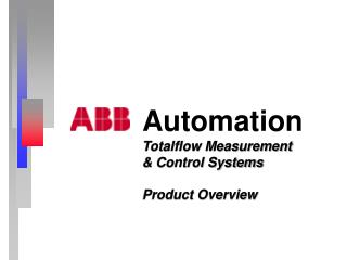 Automation Totalflow Measurement  & Control Systems Product Overview