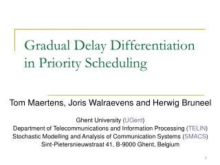 Gradual Delay Differentiation in Priority Scheduling