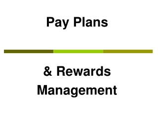 Pay Plans & Rewards Management