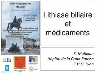 Lithiase biliaire  et  médicaments