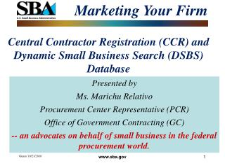 Central Contractor Registration (CCR) and Dynamic Small Business Search (DSBS) Database