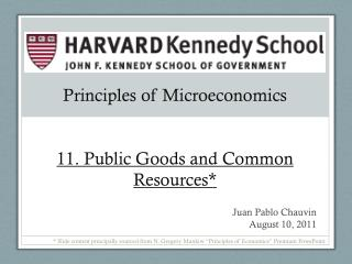 Principles of Microeconomics 11. Public Goods and Common Resources*