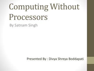 Computing Without Processors