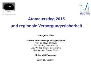 Atomausstieg 2015 und regionale Versorgungssicherheit