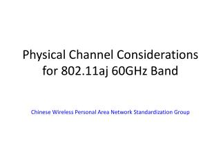Physical Channel Considerations for 802.11aj 60GHz Band