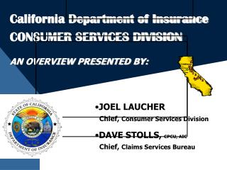 California Department of Insurance  CONSUMER SERVICES DIVISION AN OVERVIEW PRESENTED BY: