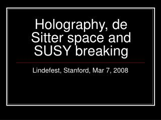 Holography, de Sitter space and SUSY breaking