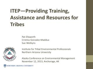 ITEP—Providing Training, Assistance and Resources for Tribes