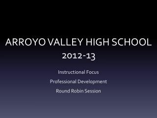 ARROYO VALLEY HIGH SCHOOL 2012-13