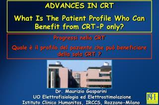 Dr. Maurizio Gasparini  UO Elettrofisiologia ed Elettrostimolazione