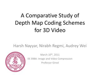 A Comparative Study of  Depth Map Coding Schemes  for 3D Video