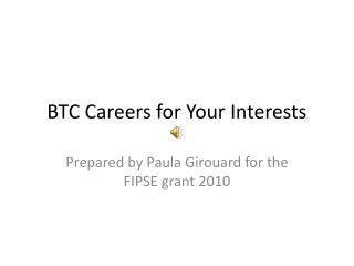 BTC Careers for Your Interests
