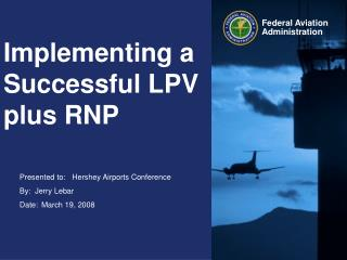 Implementing a Successful LPV plus RNP