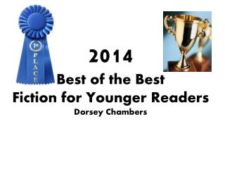 2014 Best of the Best  Fiction for Younger Readers Dorsey Chambers