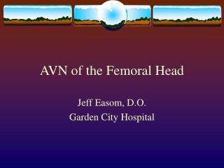AVN of the Femoral Head