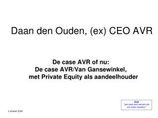 Daan den Ouden, (ex) CEO AVR