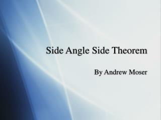Side Angle Side Theorem
