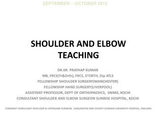 SHOULDER AND ELBOW TEACHING