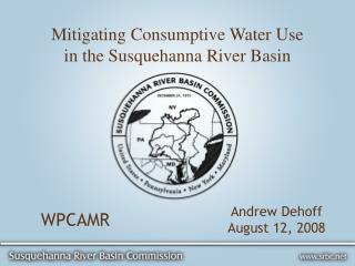 Mitigating Consumptive Water Use  in the Susquehanna River Basin