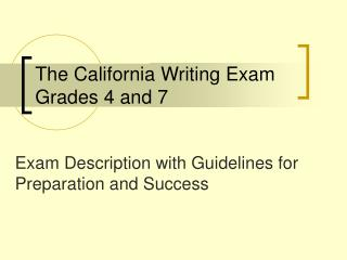 The California Writing Exam Grades 4 and 7