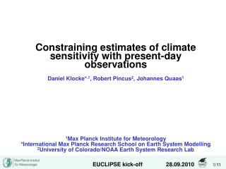 Constraining estimates of climate sensitivity with  present-day observations