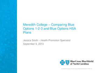 Meredith College � Comparing Blue Options 1-2-3 and Blue Options HSA Plans