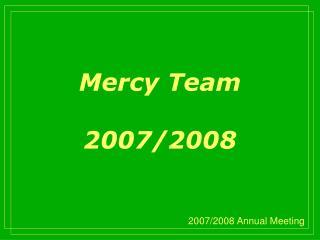 Mercy Team 2007/2008