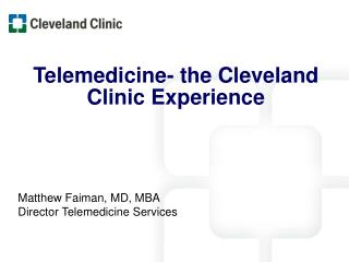 Telemedicine- the Cleveland Clinic Experience