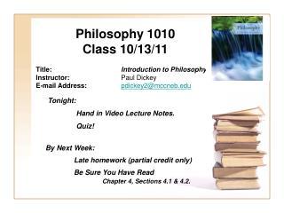 Philosophy 1010 Class 10/13/11