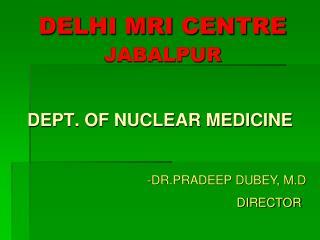 DELHI MRI CENTRE JABALPUR
