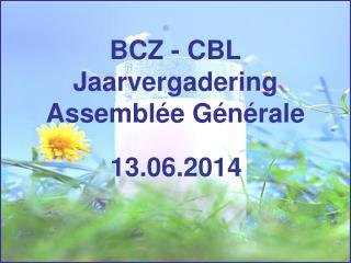 BCZ - CBL Jaarvergadering Assemblée Générale
