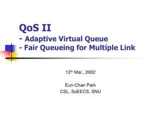 QoS II -  Adaptive Virtual Queue  - Fair Queueing for Multiple Link