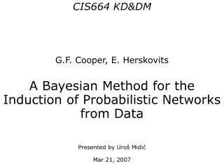CIS664 KD&DM G.F. Cooper, E. Herskovits
