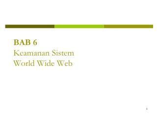 BAB 6  Keamanan Sistem  World Wide Web