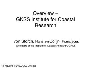 Overview �  GKSS Institute for Coastal Research