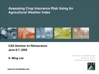 Assessing Crop Insurance Risk Using An Agricultural Weather Index
