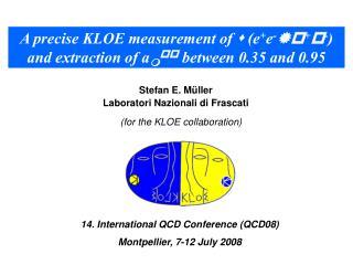 Stefan E. M üller  Laboratori Nazionali di Frascati