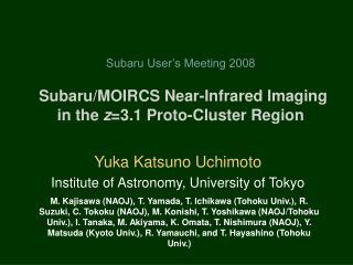 Yuka Katsuno Uchimoto Institute of Astronomy, University of Tokyo
