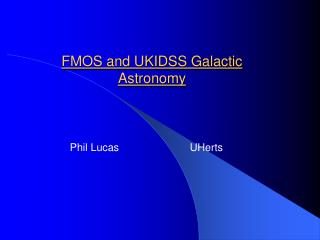 FMOS and UKIDSS Galactic Astronomy