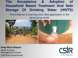 The Acceptance & Adoption of Household Based Treatment And Safe Storage Of Drinking Water (HWTS)