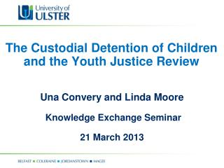 The Custodial Detention of Children and the Youth Justice Review