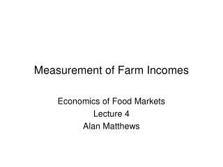 Measurement of Farm Incomes